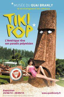 """""""Tiki Pop, l'Amérique rêve son paradis polynésien"""", expo culture au Musée du Quai Branly à #Paris jusqu'au 28 septembre 2014"""
