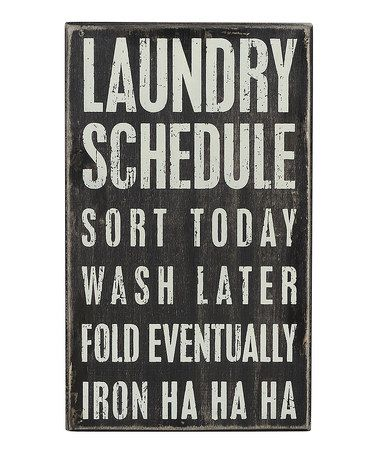 Look what I found on #zulily! 'Laundry Schedule' Wall Sign #zulilyfinds