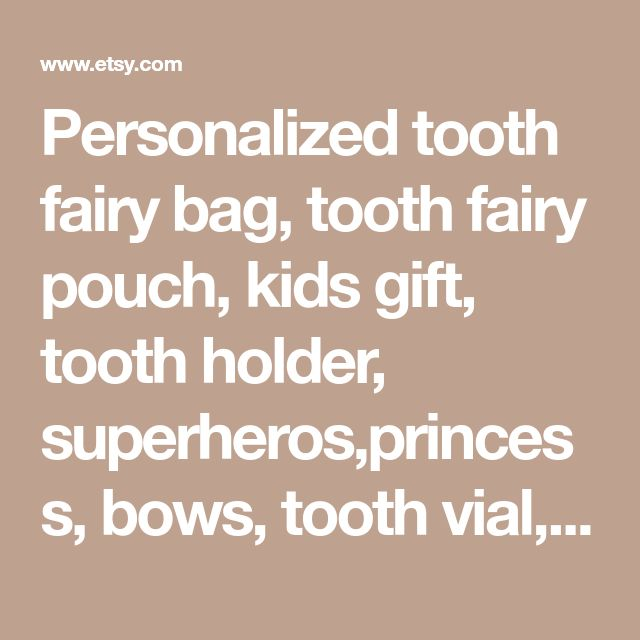 Personalized tooth fairy bag, tooth fairy pouch, kids gift, tooth holder, superheros,princess, bows, tooth vial,birthday gift,Christmas gift