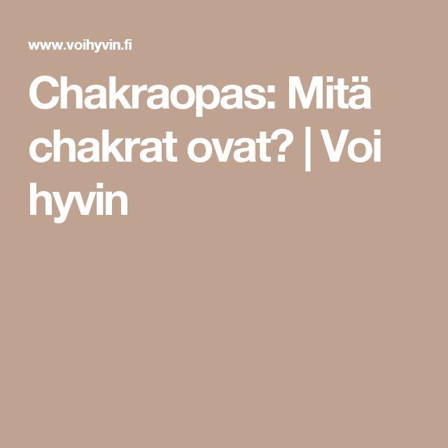 Chakraopas: Mitä chakrat ovat? | Voi hyvin