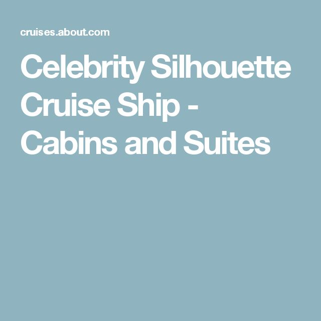 Celebrity Silhouette Cruise Ship - Cabins and Suites