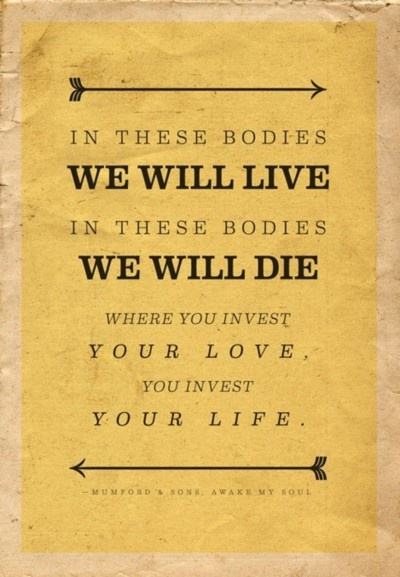 Mumford and Sons lyrics to live by