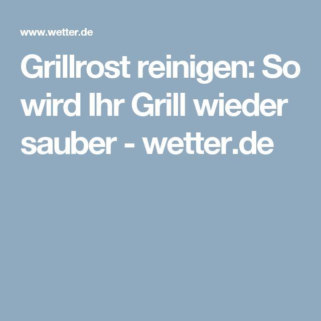 Grillrost reinigen: So wird Ihr Grill wieder sauber - wetter.de