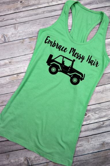 Embrace Messy Hair Jeep Hair Dont Care Jeepher Jeeper Jeep Wrangler Jeep Rubicon Tank Top Jeep Tshirt Messy Hair Jeep Hair Tank Summer