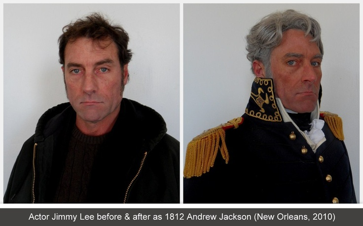 Actor jimmy lee as andrew jackson war of 1812 makeup and custom wig