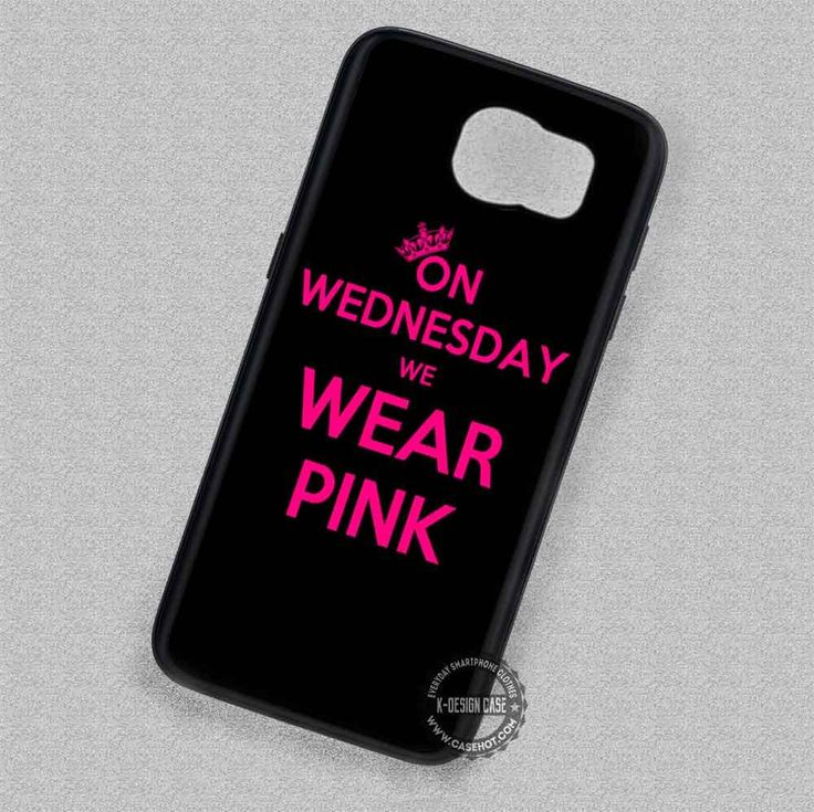 Mean Girls On Wednesdays Wear Pink - Samsung Galaxy S7 S6 S5 Note 7 Cases & Covers #quote #pink #phonecase #phonecover #samsungcase #samsunggalaxycase #SamsungNoteCase #SamsungEdgeCase #SamsungS4MiniCase #SamsungS4RegularCase #SamsungS5Case #SamsungS5MiniCase #SamsungS6Case #SamsungS6EdgeCase #SamsungS6EdgePlusCase #SamsungS7Case #SamsungS7EdgeCase #SamsungS7EdgePlusCase