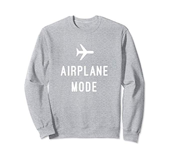 Airplane Mode Sweatshirt So Cute To Wear When You Re Traveling Or