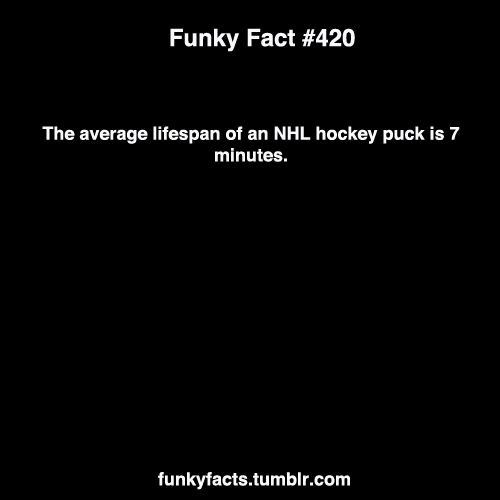 #NHL Average lifespan of an NHL hockey puck is 7 minutes....Could this be urban myth?