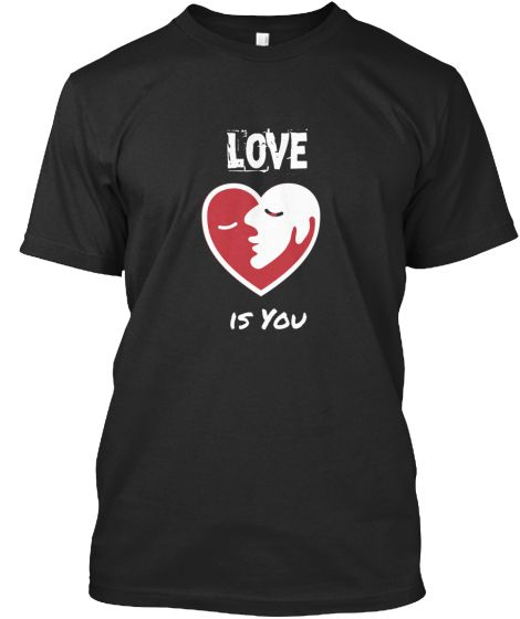 Love is You | Teespring