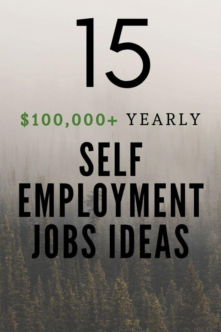 Top Self Employment Ideas Business Opportunities From Home Self Employment Self Employment Opportunities Self Employed Jobs