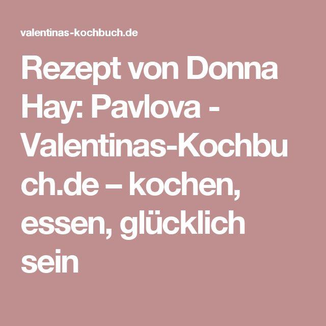 Rezept von Donna Hay: Pavlova - Valentinas-Kochbuch.de – kochen, essen, glücklich sein