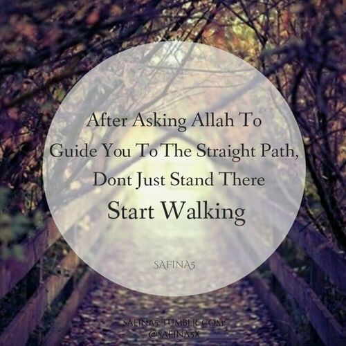 After asking Allah to guide you to the straight path, don ... Quran Quotes About Peace
