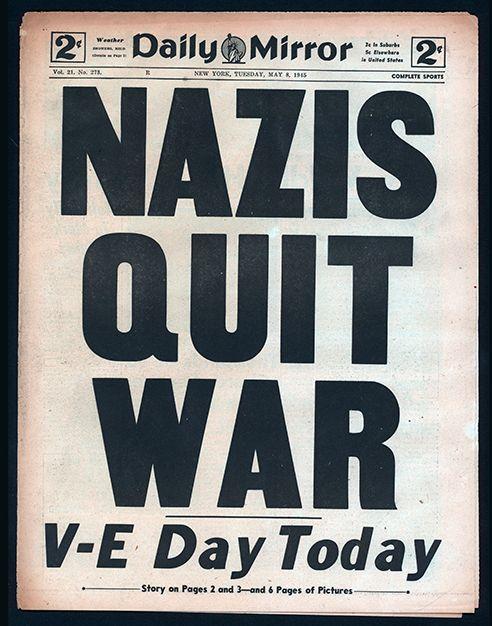 """Nazis Quit War"" Portada Daily Mirror (8 de mayo 1945) #Historia #IIGM"