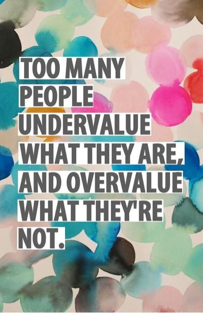 Don't undervalue yourself
