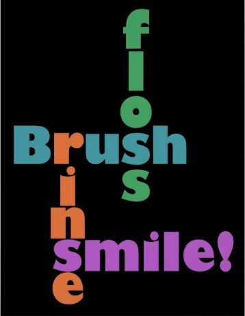Floss. Brush. Rinse. Smile and see your #Dentist & #Dental #Hygienist regularly!