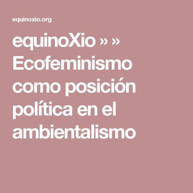 equinoXio  »   » Ecofeminismo como posición política en el ambientalismo