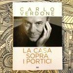 Carlo Verdone libro La casa sopra i portici romanzo autobiografico