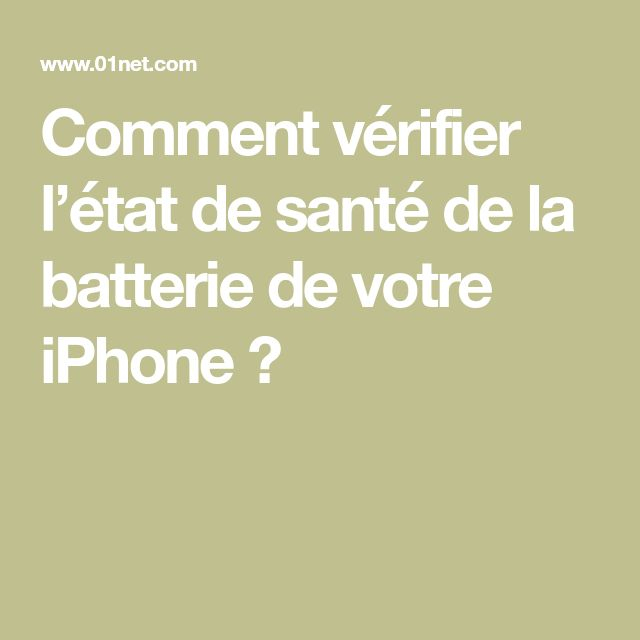 Comment vérifier l'état de santé de la batterie de votre iPhone ?