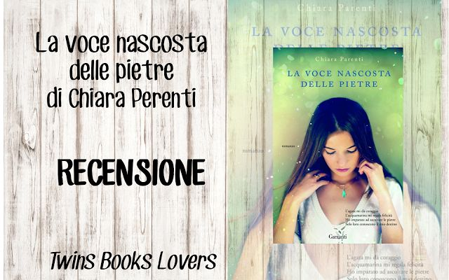 Twins Books Lovers: Recensione - La voce nascosta delle pietre di Chia...