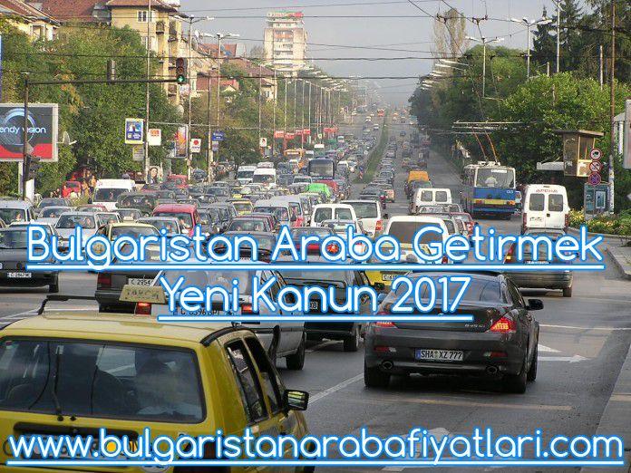 Bulgaristan Araba Getirmek Yeni Kanun 2017