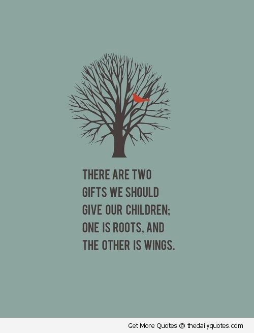 love-your-child-mommy-daughter-son-quotes-give-your-child-roots-and-wings-quote-pic-sayings.jpg 500×655 pixels Gift, Ins...