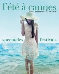 L'Eté à Cannes Saison culturelle L'été à Cannes - Les spectacles et festivals du Palais des Festivals et des Congrès de Cannes