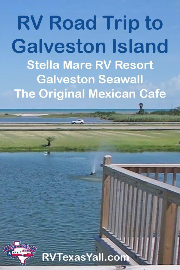 Rv Trip To Galveston And Stella Mare Rv Resort Rvtexasyall Com Galveston Seawall Rv Road Trip Trip