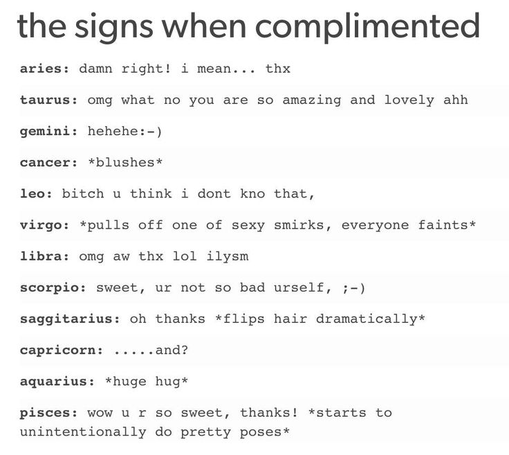 The way zodiac signs react when complimented.