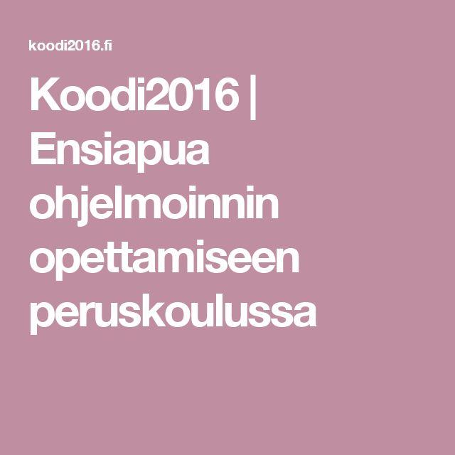 Koodi2016   Ensiapua ohjelmoinnin opettamiseen peruskoulussa