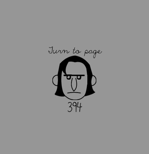 """Oh Snape    saw something from him on twitter today.. someone asked what he'd do if page 394 was missing from his book. he said he'd turn to page 395. I wonder if """"he"""" got the reference or not"""