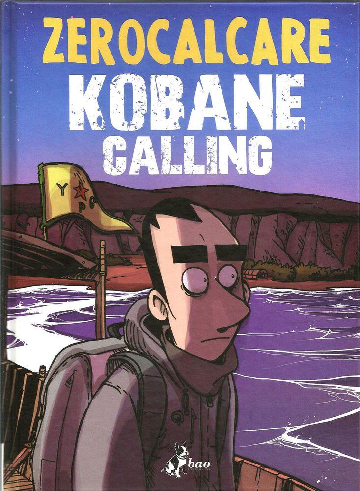 ZEROCALCARE KOBANE CALLING ED.BAO Romanzi grafici, Libri