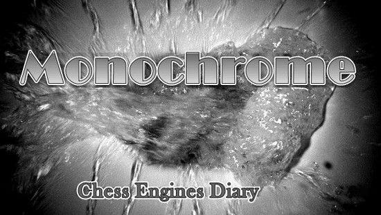 Chess Engines Diary: Chess engine: Monochrome TM