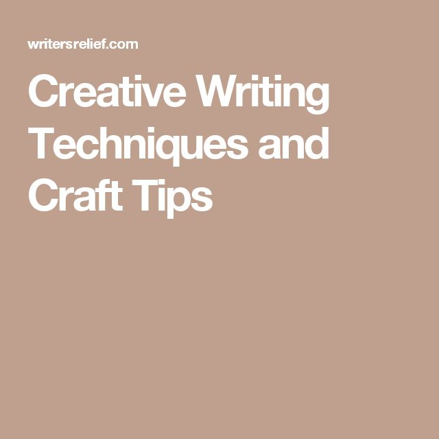 Creative Writing Techniques and Craft Tips