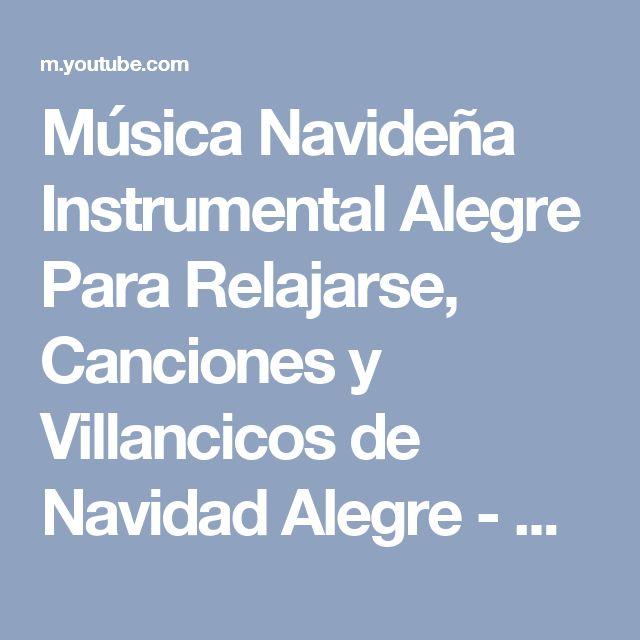 Música Navideña Instrumental Alegre Para Relajarse, Canciones y Villancicos de Navidad Alegre - YouTube