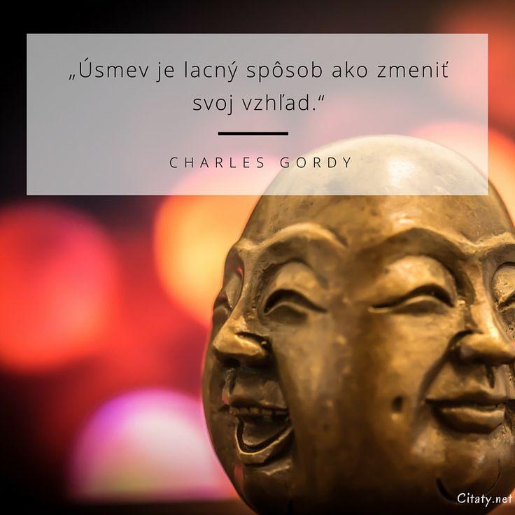 Úsmev je lacný spôsob ako zmeniť svoj vzhľad. - Charles Gordy #úsmev #vzhľad