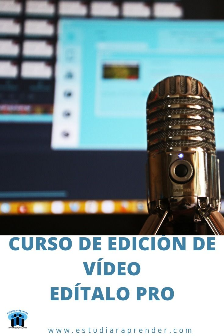 Curso De Edición De Vídeo Edítalo Pro Aprende Edición De Vídeo En Youtube Edicion De Video Videos Educativos Videos