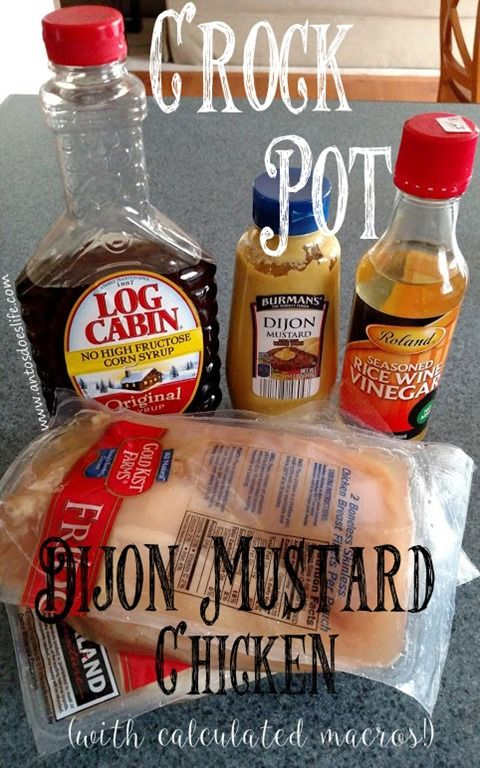 Crock Pot Dijon Mustard Chicken (the most delicious chicken around) with calculated macros!