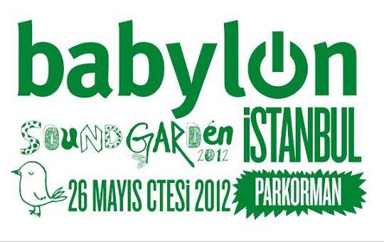 Babylon Soundgarden Istanbul