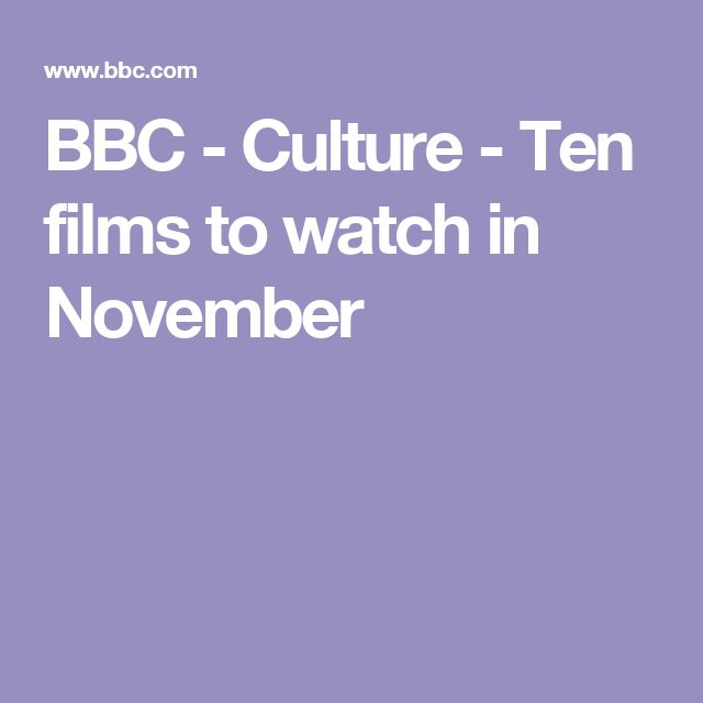 BBC - Culture - Ten films to watch in November