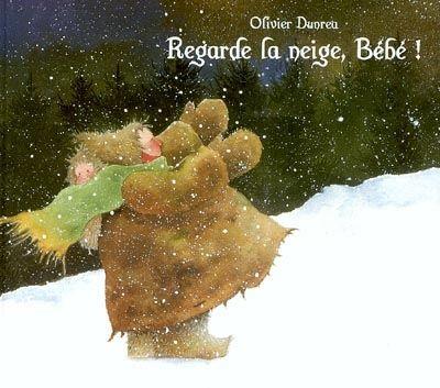 Regarde la neige, bébé! / Olivier Dunrea. - Kaléidoscope, 2003
