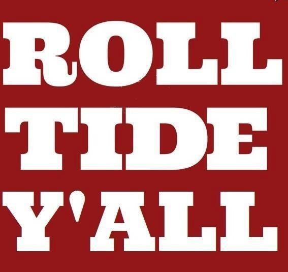 Alabama Crimson Tide!!                                                                                                                                                                                 More