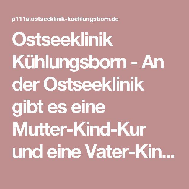 Ostseeklinik Kühlungsborn-An der Ostseeklinik gibt es eine Mutter-Kind-Kur und eine Vater-Kind-Kur