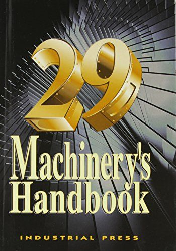 Machinery's Handbook, 29th by Erik Oberg http://www.amazon.com/dp/083112900X/ref=cm_sw_r_pi_dp_65VEvb1AZ6TN9