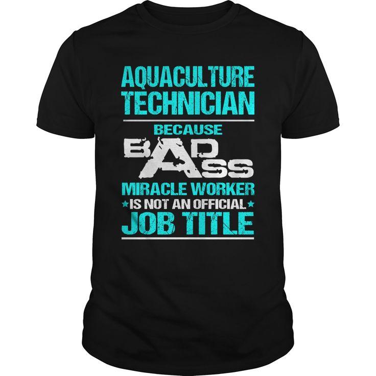AQUACULTURE TECHNICIAN Because BADASS Miracle Worker Isn't An Official Job Title…