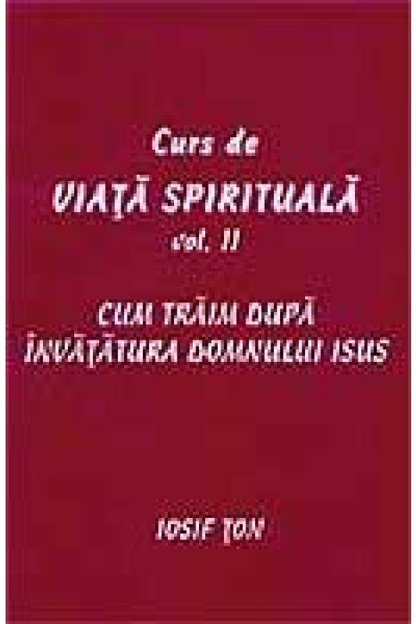 Curs de viata spirituala, vol. 2
