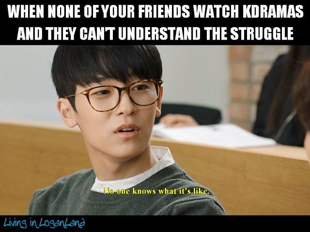 The #Kdrama struggle is real, ok?  Some people just don't get it!  Relate? #kdramalife