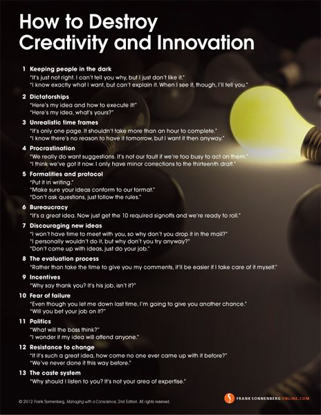 "How to Destroy Creativity and Innovation #Printable - One response to this poster added yet another point, ""If you don't (or can't communicate what you want), no amount of creativity or innovation will please you""."