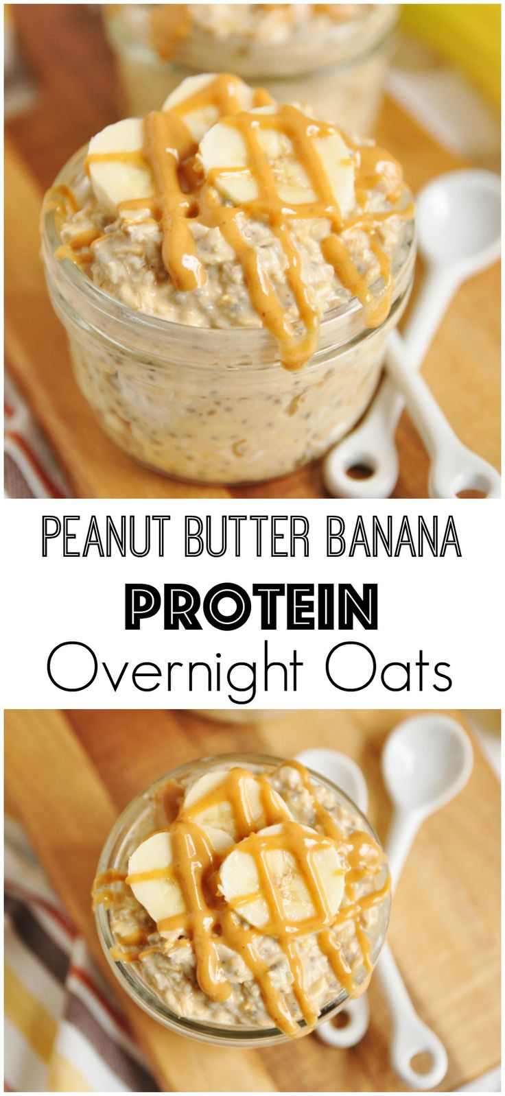 Peanut Butter Banana Protein Overnight Oats. Be Whole. Be You.