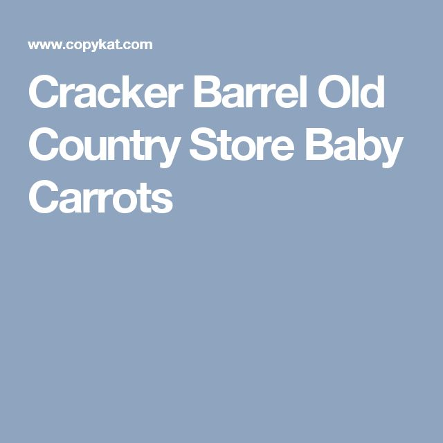 Cracker Barrel Old Country Store Baby Carrots