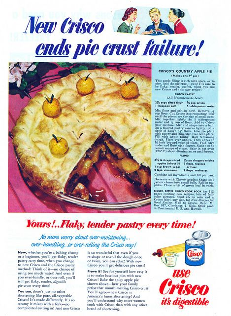 Crisco ends pie crust failure!  Best crusts are made from Crisco!  I haven't seen this ad in years!